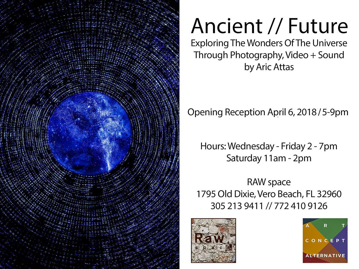 Ancient // Future Exhibit By Aric Attas